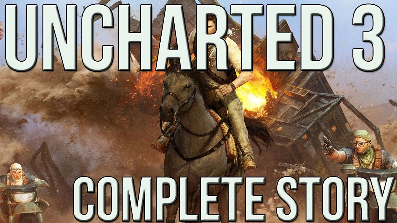 Uncharted 3 Complete Story Youtube