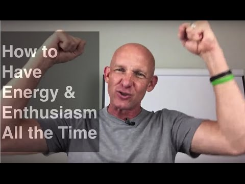 VIDEO #1000 - How to Have Energy and Enthusiasm All the Time! - Kevin Ward