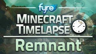 Minecraft Timelapse - Remnant