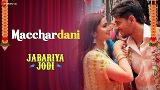 Gambar cover Macchardani || Jabariya Jodi Movie Songs review || Macchardani Vishal Mishra & Jyotica Tangri