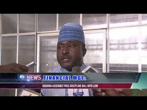 FINANCIAL MANAGEMENT: KADUNA ASSEMBLY PASS DISCIPLINE BILL INTO LAW