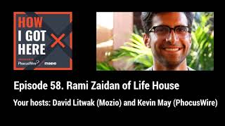 How I Got Here, episode 58 - Rami Zeidan of Life House