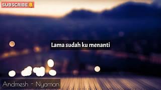 Gambar cover Andmesh - Nyaman ( Official Video Lirik ) By Lyric TV