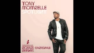 Tony Momrelle - Spotlight (Richard Earnshaw Vocal Mix)