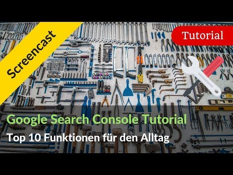 Google Search Console Tutorial (Deutsch) für Webmaster & Shopbetreiber