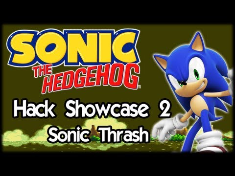 The Sonic Hack Showcase - Sonic Thrash