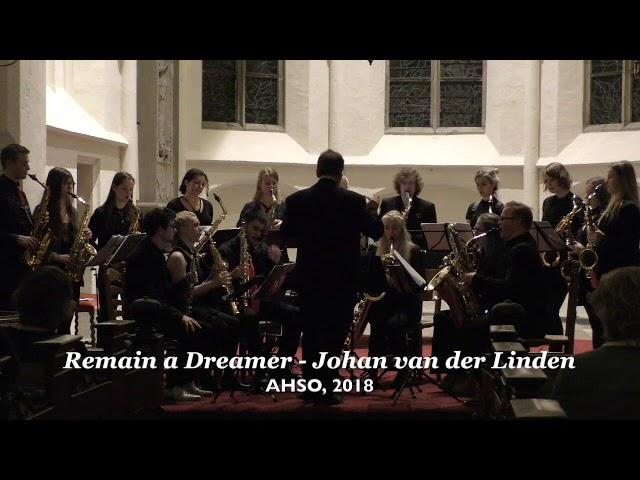 Remain a Dreamer - Johan van der Linden. AHSO 2018