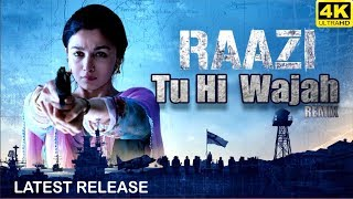 tu-hi-wajah-remix---raazi-atif-aslam-shreya-ghoshal-alia-bhatt-latest-song