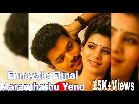 Ennavale Ennai Maranthathu Yeno | Video Song | Vijay | Samantha | Whatsapp Status | SAN CREATIONZZ