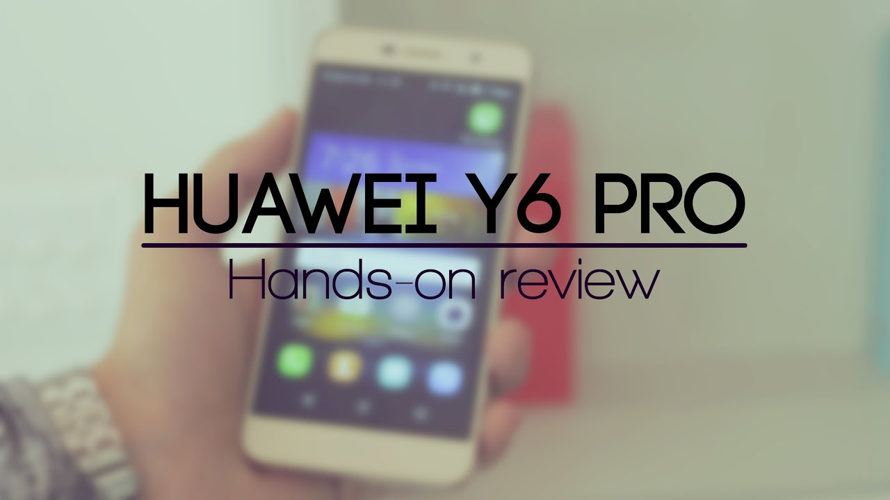 Huawei Y6 Pro: Hands On Review!