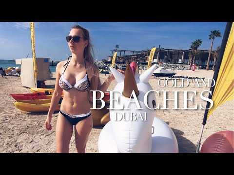 DUBAI BEACHES and lots of GOLD!
