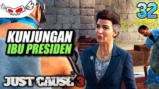 Kunjungan Ibu Presiden | Just Cause 3 Indonesia #32