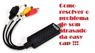 EasyCap som atrasado... RESOLVIDO!!!