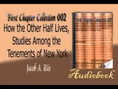 How The Other Half Lives Stu Among The Tenements Of New York Jacob Riis Audiobook