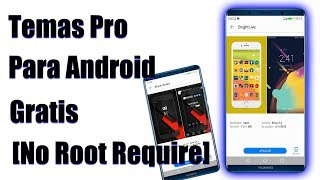 Temas Full Para Android Totalmente Gratis  [No Root]