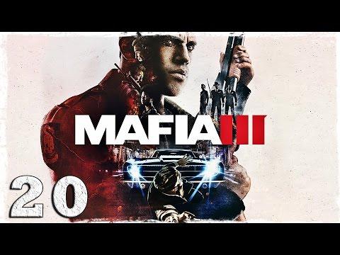 Смотреть прохождение игры Mafia 3. #20: Сходка.