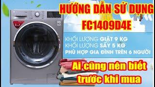 Hướng dẫn cách sử dụng máy giặt LG cửa ngang FC1409D4E 9kg giặt ,5kg sấy