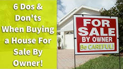 6 Dos and Don'ts When Buying a House For Sale By Owner!