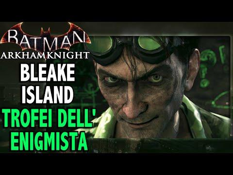 Batman: Arkham Knight (ITA)-Trofei dell'Enigmista: Bleake Island