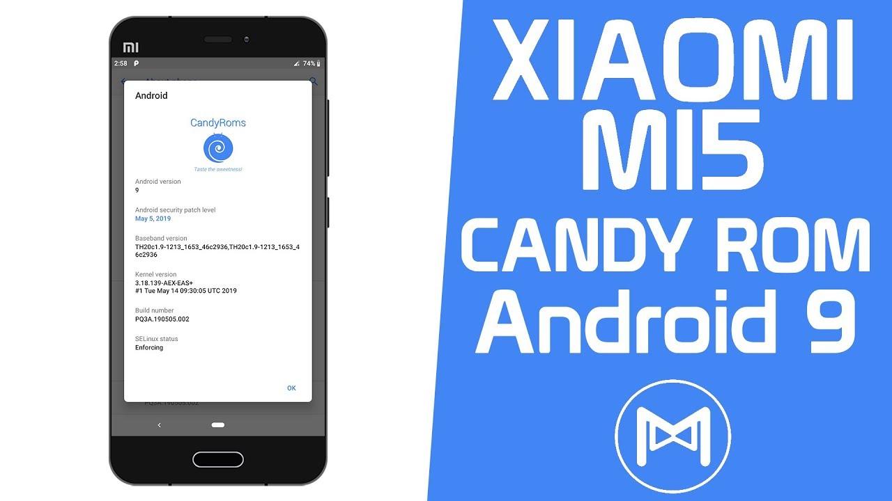 Xiaomi Mi5 | Candy ROM Pie | Android 9.0 Pie ROM