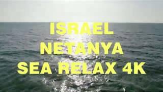 ISRAEL, NETANYA, SEA RELAX 4K