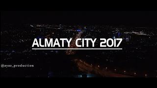 Almaty City 2017 самые красивые ночной Алматы AYAZ_PRODUCTION