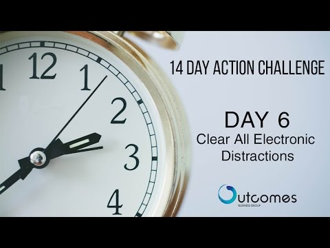 Clear All Electronic Distractions | Outcomes Business Group