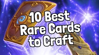 The 10 Best Rare Cards to Craft [v3] - Hearthstone