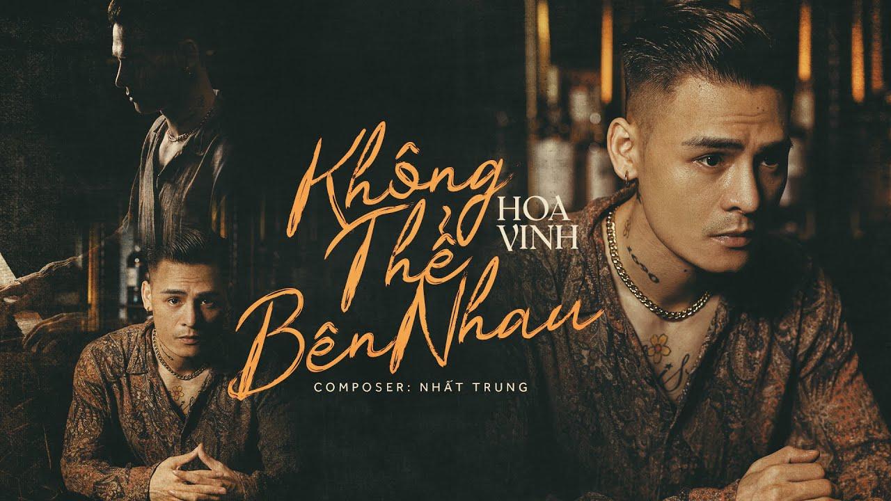 Thumb Hoa Vinh | Không Thể Bên Nhau | Official Music Video