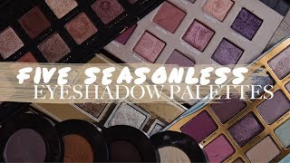Five NO-SEASON Eyeshadow Palettes - Perfect for ALL Occasions | Mariah Leonard