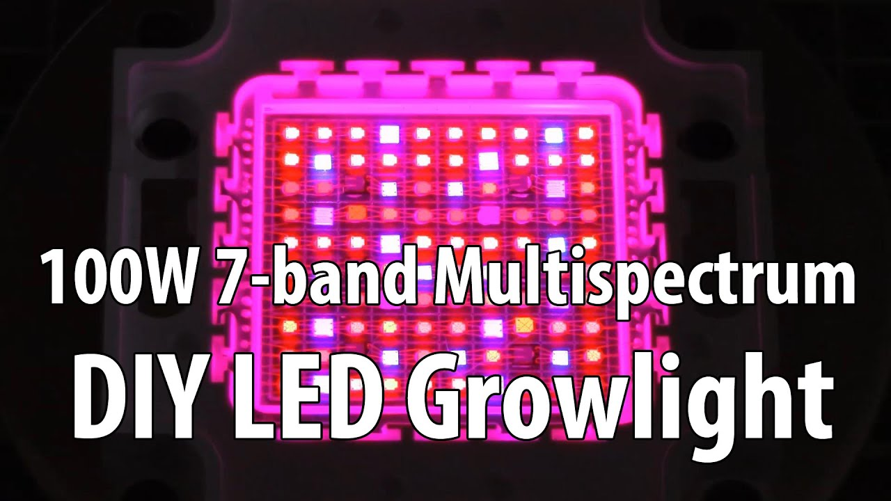 DIY 100W 7 Band Multi Spectrum LED Growlight   YouTube Amazing Ideas