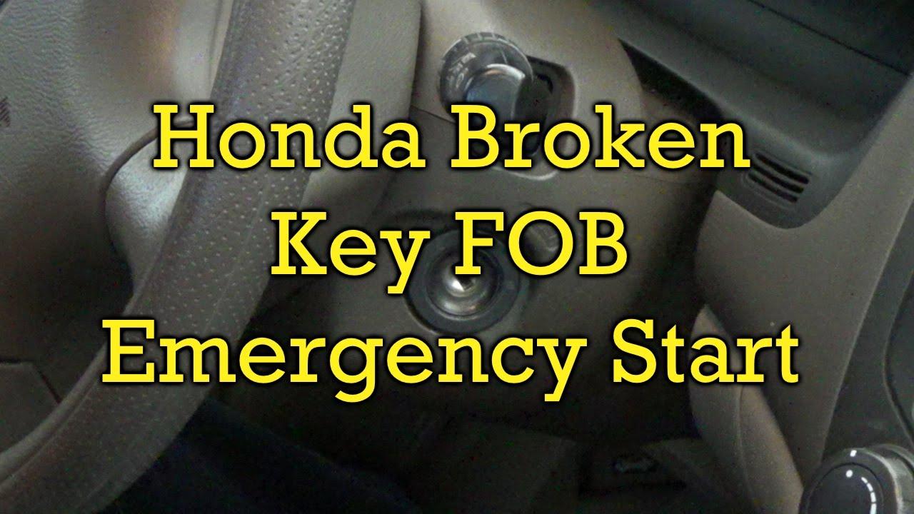honda broken key fob emergency start youtube