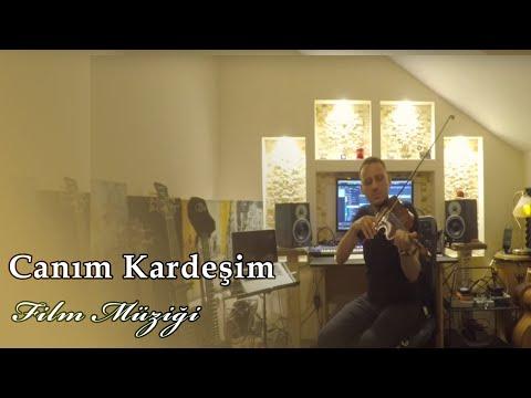 Canım Kardeşim Film Müziği - Keman :Sendur Aydın