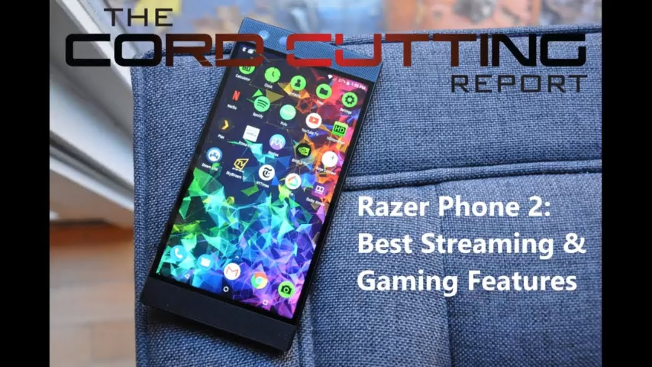 Razer Phone 2: Top 5 Streaming & Gaming Features (2018 Review)