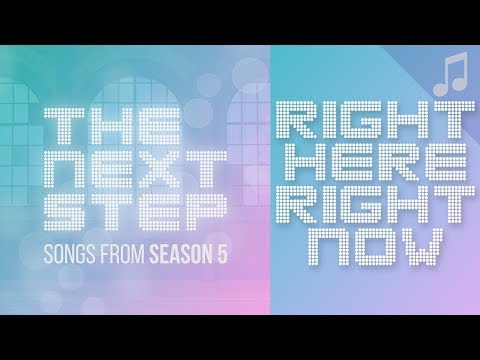 """""""Right Here, Right Now"""" - 🎵 Songs from The Next Step Season 5 🎵"""