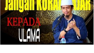 Jangan Kurang Ajar Kepada Ulama - Ustadz Abdurrahman Toyyib, LC