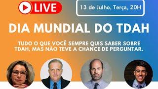 Live Dia Mundial do TDAH - com Luis Rohde, Daniel Segenreich, Iane Kestelman e Francisco Meirelles.
