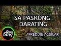 [MAGICSING Karaoke] FREDDIE AGUILAR_SA PASKONG DARATING Karaoke   Tagalog