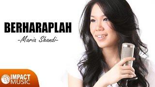Maria Shandi - Berharaplah