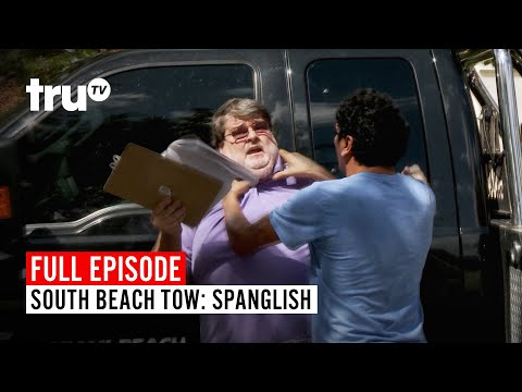 South Beach Tow | Season 6: Spanglish | Watch the Full Episode | truTV