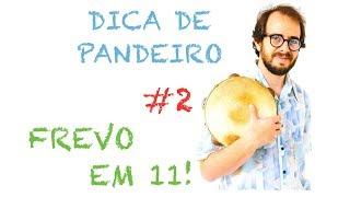 Dica de Pandeiro do Krakowski #2 - Frevo em 11! (em Português)