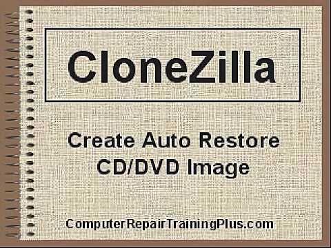 CloneZilla Auto Restore CD/DVD Image Tutorial