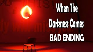When The Darkness Comes 2nd run BAD ENDING [Hanging Myself..]