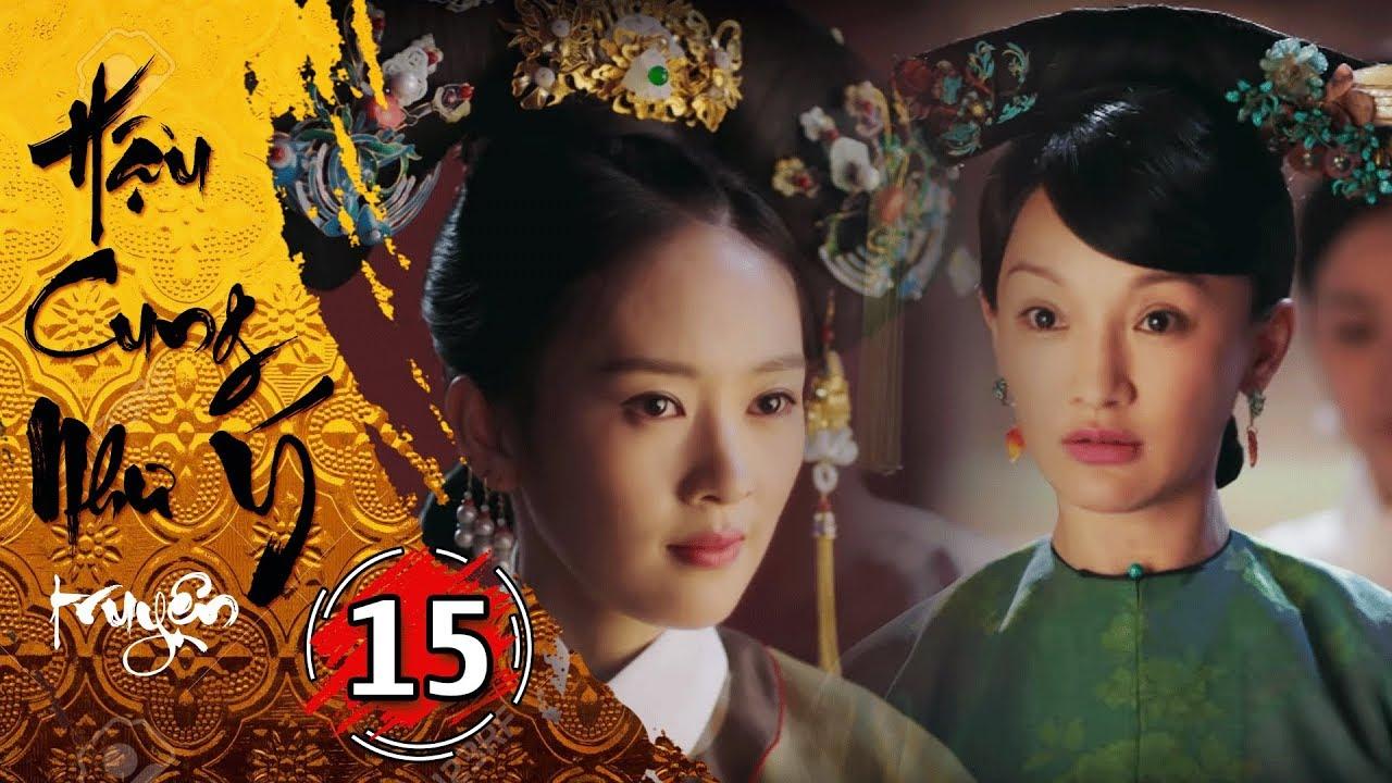 Hậu Cung Như Ý Truyện - Tập 15 Full | Phim Cổ Trang Trung Quốc Hay Nhất 2018