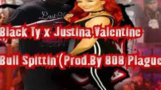 Black Ty x Justina Valentine-Bull Spittin'(Prod. By 808 Plague)