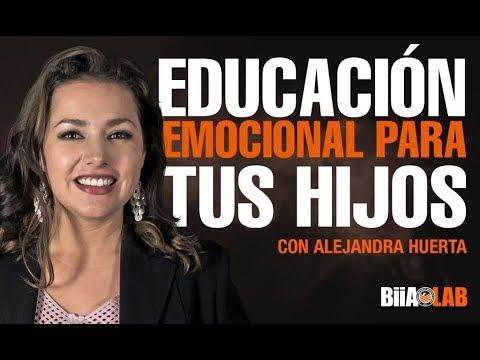 Educación emocional para tus hijos con Alejandra Huerta
