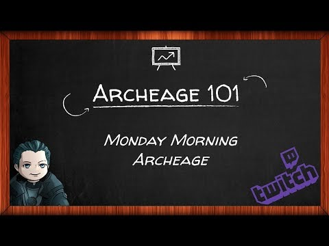 Archeage 101 - Monday Morning Class - 5.1 Patch Review for 16 Jan