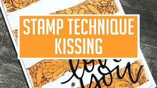 Stretch Your Stamps BUDGET FRIENDLY: Kissing Technique + 3 Ideas!
