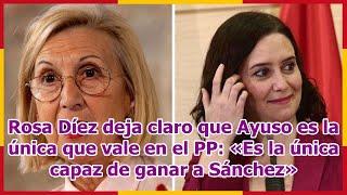 Rosa Díez deja claro que Ayuso es la única que vale en el PP: «Es la única capaz de ganar a Sánchez»