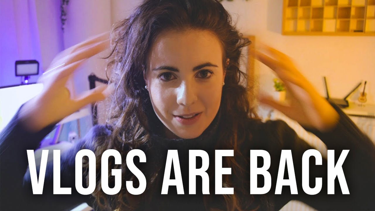 VLOGS ARE BACK!